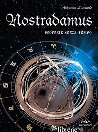 NOSTRADAMUS. PROFEZIE SENZA TEMPO - LIVERAND ANTONIUS
