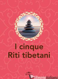 CINQUE RITI TIBETANI (I) -