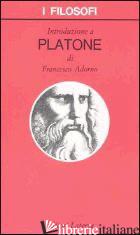INTRODUZIONE A PLATONE - ADORNO FRANCESCO