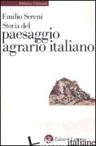 STORIA DEL PAESAGGIO AGRARIO ITALIANO - SERENI EMILIO