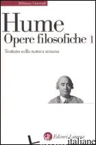 OPERE FILOSOFICHE. VOL. 1: TRATTATO SULLA NATURA UMANA - HUME DAVID; LECALDANO E. (CUR.)