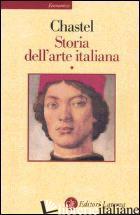 STORIA DELL'ARTE ITALIANA. VOL. 1 - CHASTEL ANDRE'