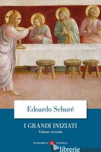 GRANDI INIZIATI. STORIA SEGRETA DELLE RELIGIONI (I). VOL. 2: ORFEO, PITAGORA, PL - SCHURE' EDOUARD