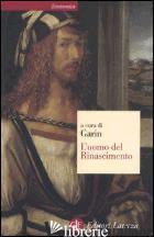 UOMO DEL RINASCIMENTO (L') - GARIN E. (CUR.)