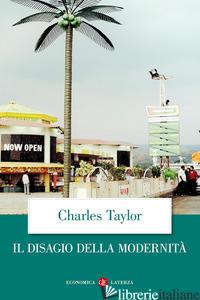 DISAGIO DELLA MODERNITA' (IL) - TAYLOR CHARLES