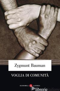 VOGLIA DI COMUNITA' - BAUMAN ZYGMUNT