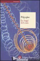 LEGGI DEL CAOS (LE) - PRIGOGINE ILYA