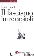 FASCISMO IN TRE CAPITOLI (IL) - GENTILE EMILIO