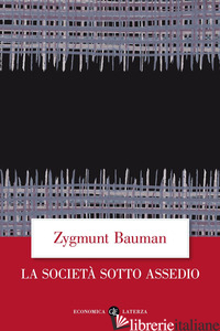 SOCIETA' SOTTO ASSEDIO (LA) - BAUMAN ZYGMUNT