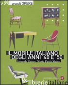 MOBILE ITALIANO DEGLI ANNI '40 E '50 (IL) - DE GUTTRY IRENE; MAINO MARIA PAOLA