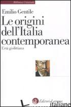 ORIGINI DELL'ITALIA CONTEMPORANEA. L'ETA' GIOLITTIANA (LE) - GENTILE EMILIO