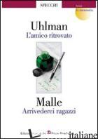 AMICO RITROVATO-ARRIVEDERCI RAGAZZI (L') - UHLMAN FRED; MALLE LOUIS; SINGUAROLI M. (CUR.)