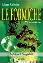 FORMICHE. VITA E COSTUMI (LE) - RAIGNIER ALBERT