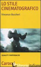 STILE CINEMATOGRAFICO (LO) - BUCCHERI VINCENZO