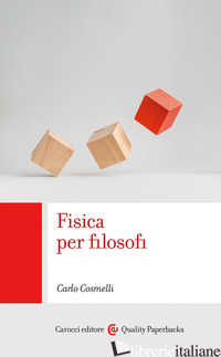 FISICA PER FILOSOFI - COSMELLI CARLO