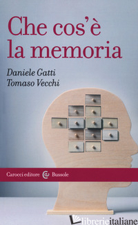 CHE COS'E' LA MEMORIA - GATTI DANIELE; VECCHI TOMASO