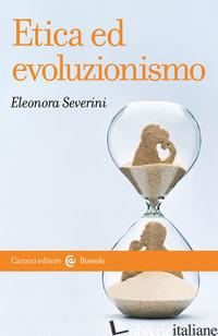 ETICA ED EVOLUZIONISMO - SEVERINI ELEONORA
