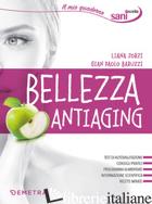 BELLEZZA ANTIAGING - ZORZI LIANA; BARUZZI GIAN PAOLO