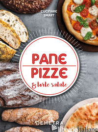 PANE E PIZZE & TORTE SALATE - AA.VV.