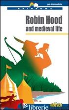 ROBIN HOOD AND MEDIEVAL LIFE. CON CD AUDIO. CON ESPANSIONE ONLINE - GORGERINO PATRIZIA
