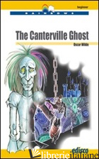 CANTERVILLE GHOST. LEVEL A1. BEGINNER. CON CD AUDIO. CON ESPANSIONE ONLINE (THE) - WILDE OSCAR; AIMO R. (CUR.)