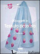 VENTI OGGETTI IN TESSUTO DECORATO - HELENE SOPHIE