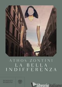 BELLA INDIFFERENZA (LA) - ZONTINI ATHOS