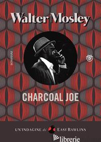 CHARCOAL JOE - MOSLEY WALTER