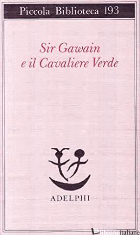 SIR GAWAIN E IL CAVALIERE VERDE - BOITANI P. (CUR.)