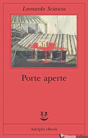 PORTE APERTE - SCIASCIA LEONARDO