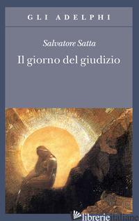 GIORNO DEL GIUDIZIO (IL) - SATTA SALVATORE