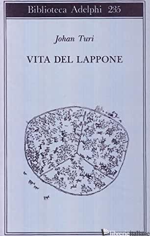 VITA DEL LAPPONE - TURI JOHAN; DEMANT E. (CUR.)