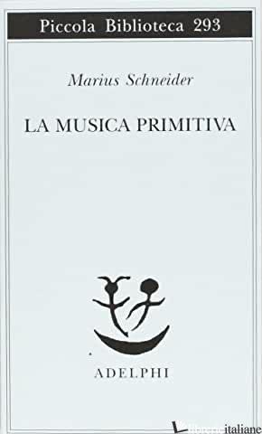 MUSICA PRIMITIVA (LA) - SCHNEIDER MARIUS