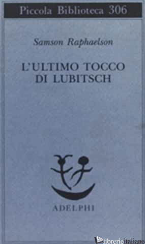 ULTIMO TOCCO DI LUBITSCH (L') - RAPHAELSON SAMSON