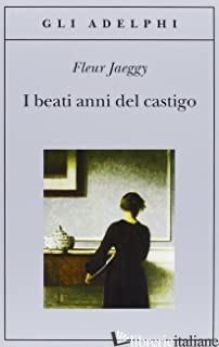 BEATI ANNI DEL CASTIGO (I) - JAEGGY FLEUR