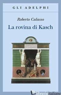 ROVINA DI KASCH (LA) - CALASSO ROBERTO