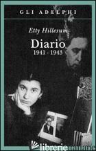DIARIO 1941-1943 - HILLESUM ETTY; GARLAANDT J. G. (CUR.)