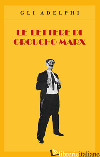 LETTERE DI GROUCHO MARX (LE) - MARX GROUCHO