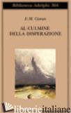 AL CULMINE DELLA DISPERAZIONE - CIORAN EMIL M.
