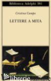 LETTERE A MITA - CAMPO CRISTINA; PIERACCI HARWELL M. (CUR.)