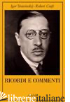 RICORDI E COMMENTI - STRAVINSKIJ IGOR; CRAFT ROBERT