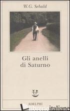 ANELLI DI SATURNO (GLI) - SEBALD WINFRIED G.