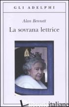 SOVRANA LETTRICE (LA) - BENNETT ALAN