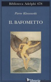 BAFOMETTO (IL) - KLOSSOWSKI PIERRE