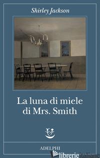LUNA DI MIELE DI MRS. SMITH (LA) - JACKSON SHIRLEY; JACKSON HYMAN L. (CUR.); HYMAN DEWITT S. (CUR.)