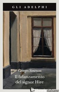 FIDANZAMENTO DEL SIGNOR HIRE (IL) - SIMENON GEORGES