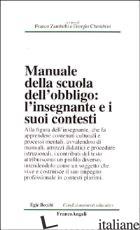MANUALE DELLA SCUOLA DELL'OBBLIGO. L'INSEGNANTE E I SUOI CONTESTI - ZAMBELLI F. (CUR.); CHERUBINI G. (CUR.)