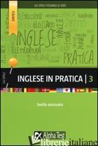 INGLESE IN PRATICA. VOL. 3: LIVELLO AVANZATO - STEPHENS DANIEL