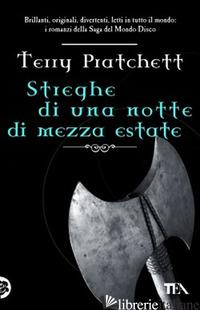 STREGHE DI UNA NOTTE DI MEZZA ESTATE - PRATCHETT TERRY