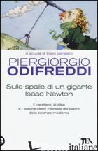 SULLE SPALLE DI UN GIGANTE. ISAAC NEWTON - ODIFREDDI PIERGIORGIO